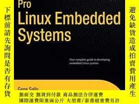 二手書博民逛書店Pro罕見Linux Embedded SystemsY256260 Gene Sally Apress 出