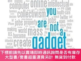 二手書博民逛書店You罕見Are Not a Gadget: A ManifestoY454646 Jaron Lanier
