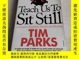 二手書博民逛書店Teach罕見Us to Sit Still: A Scepti
