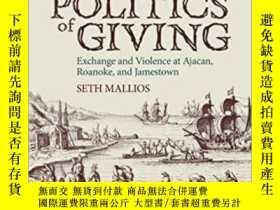 二手書博民逛書店The罕見Deadly Politics Of Giving: