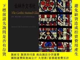 二手書博民逛書店【罕見】Gothic Stained Glass Of Reim