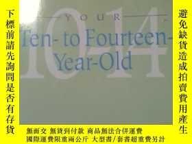 二手書博民逛書店Your罕見Ten- to Fourteen-Year-Old