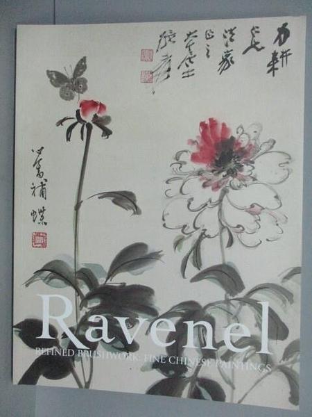 【書寶二手書T4/收藏_ERZ】Ravenel_Refined Brushwork:Fine Chinese…2019/