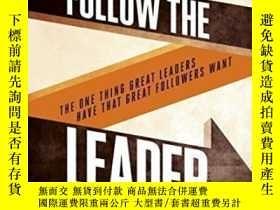 二手書博民逛書店Follow罕見The Leader: The One Thing Great Leaders Have That