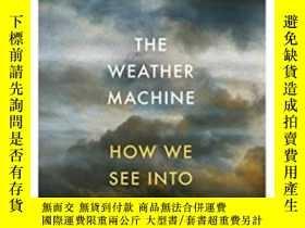 二手書博民逛書店The罕見Weather Machine-氣象機器Y443421 不祥 不祥 ISBN:97818479234
