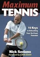 二手書博民逛書店《Maximum Tennis: 10 Keys to Unleashing Your On-court Potential》 R2Y ISBN:0736042008