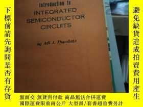 二手書博民逛書店Introduction罕見to ANTEGRATED SEMICONDUCTOR CIRCUITSY1655