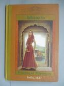 【書寶二手書T3/原文小說_IPR】Jahanara: Princess of Princesses, India 16
