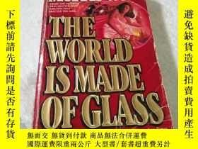 二手書博民逛書店THE罕見WORLD IS MADE OF GIASSY6856