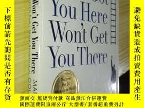 二手書博民逛書店What罕見Got You Here Won t Get You