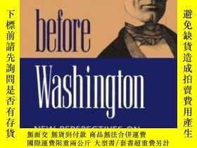 二手書博民逛書店Lincoln罕見Before Washington: New