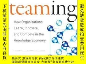 二手書博民逛書店Teaming:罕見How Organizations Learn, Innovate, and Compete