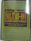 【書寶二手書T1/原文書_KOP】The Military 100: A Ranking of the Most Influential…