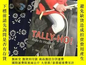 二手書博民逛書店TALLY-HO!罕見Ride to HoundsY267682