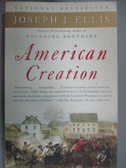 【書寶二手書T1/原文小說_IHS】American Creation: Triumphs and…