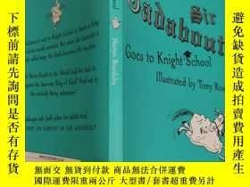 二手書博民逛書店sir罕見gadabout goes to knight school 加多夫爵士上騎士學校..Y200392