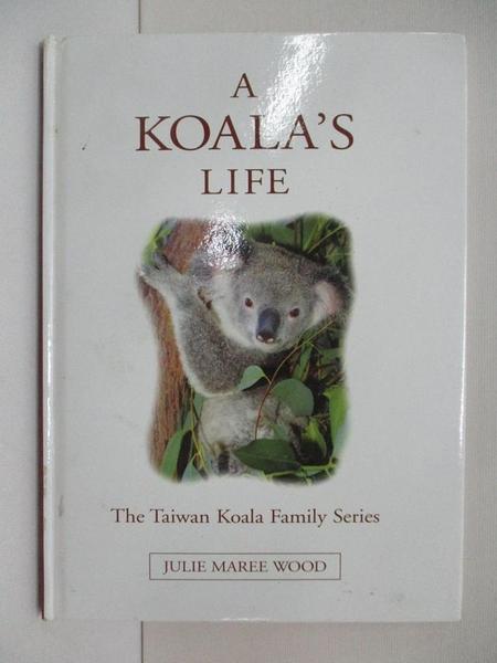 【書寶二手書T1/兒童文學_BFC】A Koala s Life_Joshua Hao 郝子鈞