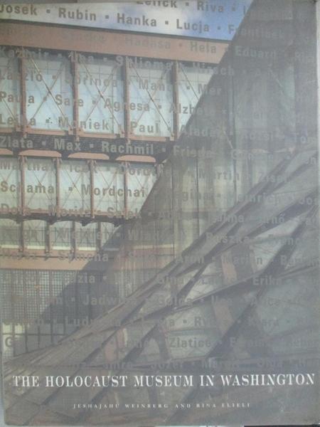 【書寶二手書T3/藝術_EHO】The Holocaust Museum in Washington_Weinberg, Jeshajahu/ Elieli, Rina