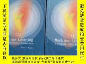 二手書博民逛書店Machine罕見Learning a ProbabiIistic perspective【1、2】2本合售、請看