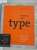 【書寶二手書T1/藝術_J3M】Thinking with Type: A Critical Guide for Designers…
