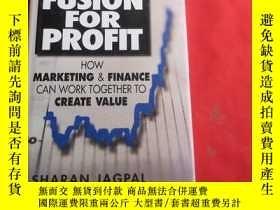 二手書博民逛書店Fusion罕見for Profit: How Marketing and Finance Can Work To