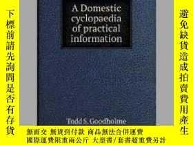 二手書博民逛書店A罕見Domestic cyclopaedia of practical informationY405706