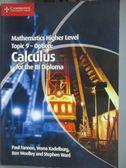 【書寶二手書T1/大學理工醫_ZJO】Mathematics Higher Level Topic 9-Option  Calculus…_Paul Fannon