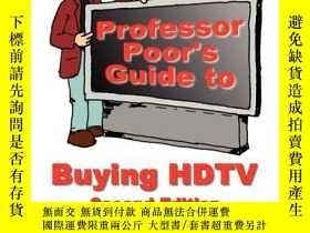 二手書博民逛書店Professor罕見Poors Guide to Buying HDTV - Second Edition-普爾