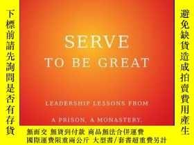 二手書博民逛書店Serve罕見to Be Great: Leadership Lessons from a Prison, a M