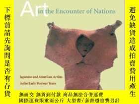 二手書博民逛書店Art罕見In The Encounter Of Nations-民族交鋒中的藝術Y436638 Bert W