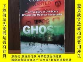 二手書博民逛書店Ghost:罕見The True Story of One Man s Descent into Madness