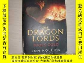 二手書博民逛書店THE罕見DRAGON LORDS:FOOL S GOLD【233】Y289578 JON HOLLINS O