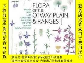 二手書博民逛書店Flora罕見of the Otway Plain and Ranges: Orchids, Irises, Li