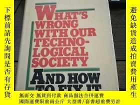 二手書博民逛書店What s罕見wrong with our technological society–and how to f