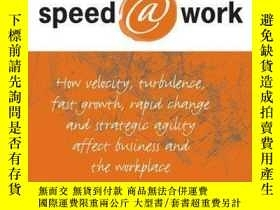二手書博民逛書店Speed@Work:罕見How Velocity, Turbulence, Fast Growth, Rapid