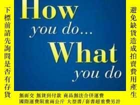 二手書博民逛書店罕見How You Do... What You Do: Cre