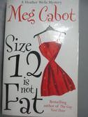 【書寶二手書T2/原文小說_LIZ】Size 12 is not fat : a Heather Wells myste