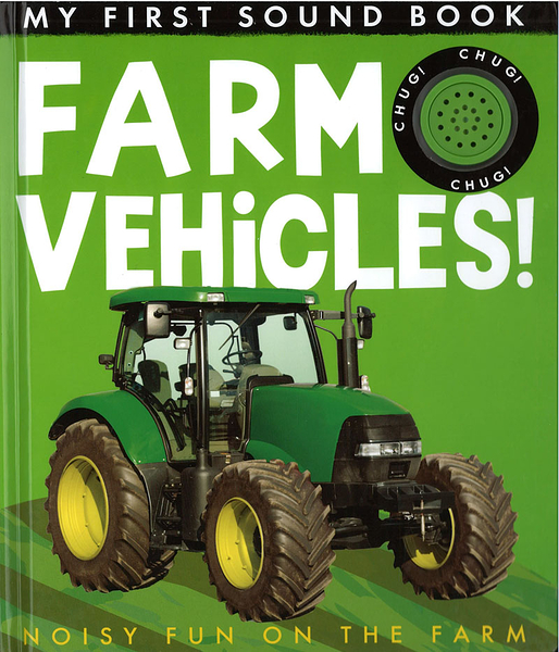 【幼兒聲音書:交通工具】MY FIRST SOUND BOOK : FARM VEHICLES