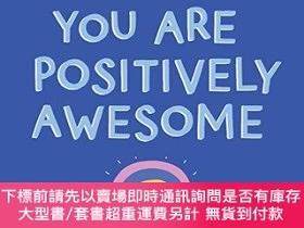 二手書博民逛書店You罕見Are Positively Awesome: Good Vibes and Self-Care Pro