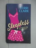 【書寶二手書T8/原文小說_KJZ】Sleepless_Terri Clark, Terri Clark