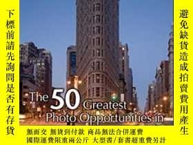 二手書博民逛書店The罕見50 Greatest Photo Opportunities In New York City (50