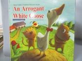 【書寶二手書T5/少年童書_WGS】An Arrogant White Goose