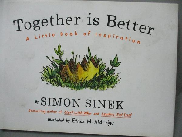 【書寶二手書T9/少年童書_KQU】Together is Better: A Little Book of Inspi