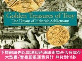 二手書博民逛書店Golden罕見Treasures of Troy: The Dream of Heinrich Schliema