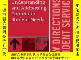 二手書博民逛書店Understanding罕見and Addressing Commuter Student Needs: New