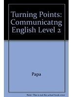二手書博民逛書店 《Communicating English Lev 2 (Turning Points)》 R2Y ISBN:0201538180│Papa