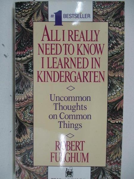 【書寶二手書T5/原文小說_ALF】All I Really Need to Know I Learned in Kindergarten