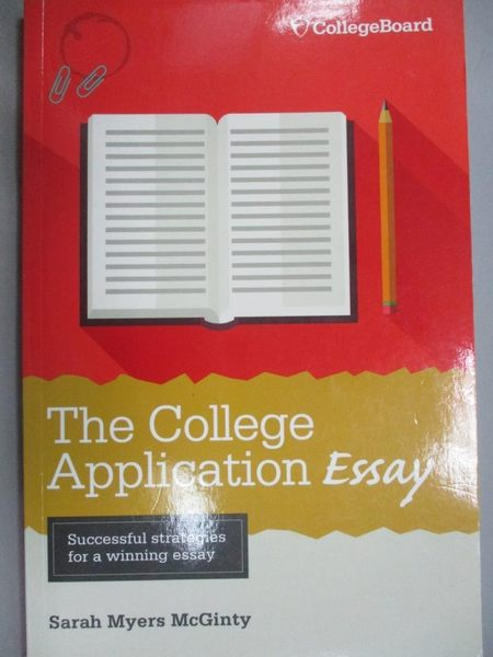 【書寶二手書T1/進修考試_JLQ】The College Application Essay_McGinty, Sarah Myers