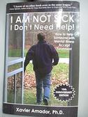 【書寶二手書T5/心理_BKX】I Am Not Sick I Don't Need Help!: How to Hel