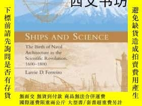 二手書博民逛書店【罕見】2010你出版 Ships And Science: T